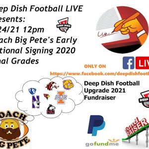 Deep Dish Football LIVE 1/24/21 Fundraiser- Grades For National Early Signing Day In Illinois Area