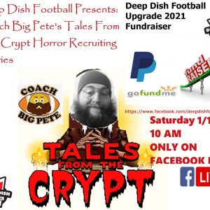 Deep Dish Football LIVE Fundraiser 1/16/2021 Coach Big Pete Tales From The Crypt