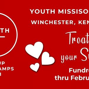 Treatie for Your Sweetie 2021 Youth Mission Trip Fundraiser