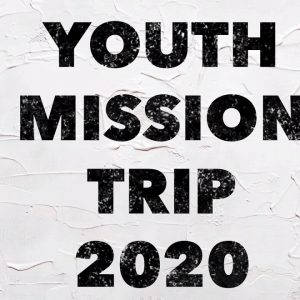 Youth Mission Trip Fundraiser 2020